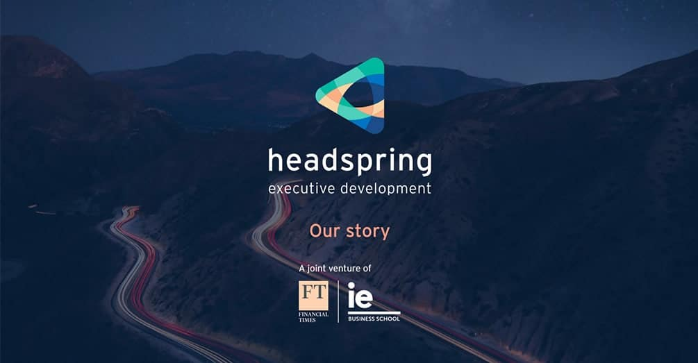 Headspring | Financial Times and IE Business School