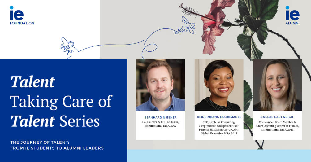 The Journey of Talent from IE Students to Alumni Leaders | IE