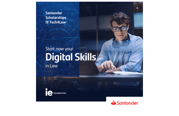 Digital Skills in Law - Santander IE Tech4Law Scholarship Program | IE Foundation