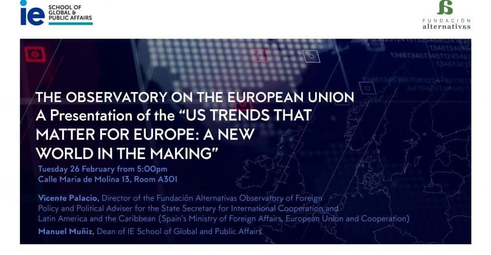 US Trends that Matter for Europe - IE and Fundación Alternativas