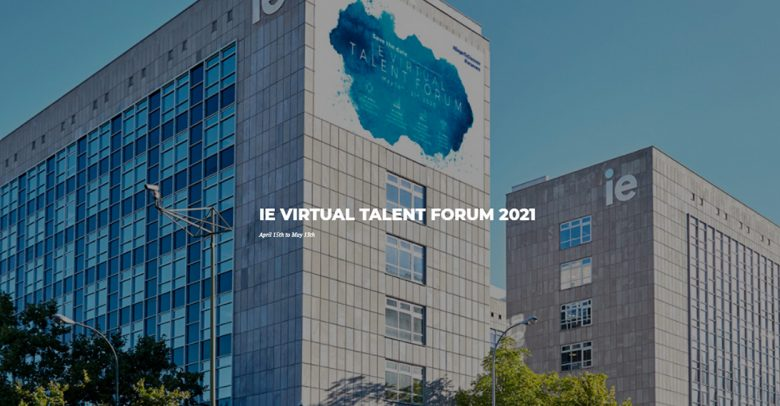 IE Spring Virtual Talent Forum | IE University